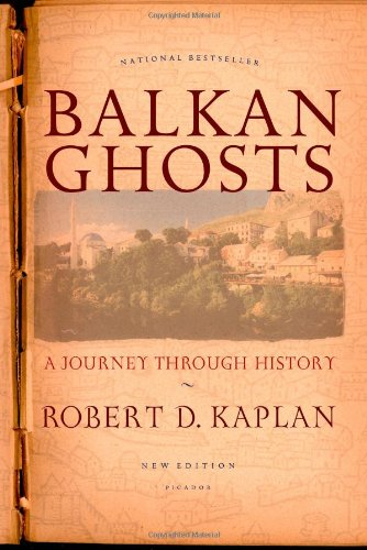Balkan Ghosts: A Journey Through History por Robert D. Kaplan