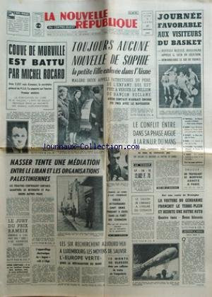 NOUVELLE REPUBLIQUE (LA) [No 7636] du 27/10/1969 - COUVE DE MURVILLE EST BATTU PAR MICHEL ROCARD - AUCUNE NOUVELLE DE SOPHIE DUGUET - ENLEVEE DANS L'AISNE - NASSER TENTE UNE MEDIATION ENTRE LE LIBAN ET LES ORGANISATIONS PALESTINIENNES - LES 6 RECHERCHENT A LUXEMBOURG LES MOYENS DE SAUVER L'EUROPE VERT - DROGUE - UN TRAFIQUANT DE MORPHINE ARRETE A PARIS - LE CONFLIT ENTRE DANS SA PHASE AIGUE A LA R.N.U.R. DU MANS - LES SPORTS - BASKET - REVELLI ET LECH - FOOT - RUGBY - BOXE - BOUT