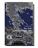 Der Fall Griechenlands 1941 - Karl-Heinz Golla