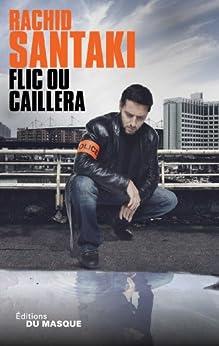 Flic ou caillera (Grands Formats) par [Santaki, Rachid]