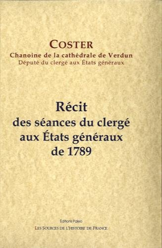 Récit des séances du clergé aux Etats généraux de 1789