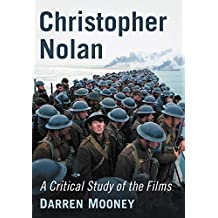 Christopher Nolan: A Critical Study of the Films (English Edition)
