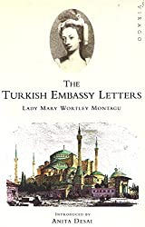 Turkish Embassy Letters by Lady Mary Wortley Montagu (1994-01-27)