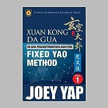 Xuan Kong Da Gua 64 Gua Transformation Analysis Fixed Yao Method (English Edition)