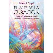 Arte De La Curación, El (ESPIRITUALIDAD Y VIDA INTERIOR)
