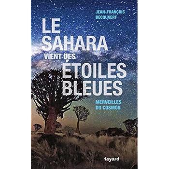Le Sahara vient des étoiles bleues: Merveilles du cosmos