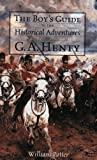 Telecharger Livres The Boy s Guide to the Historical Adventures of G A Henty Vocabulary of a Warrior by William Potter 2003 10 25 (PDF,EPUB,MOBI) gratuits en Francaise