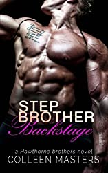 Stepbrother Backstage (The Hawthorne Brothers) (Volume 3) by Colleen Masters (2015-11-18)