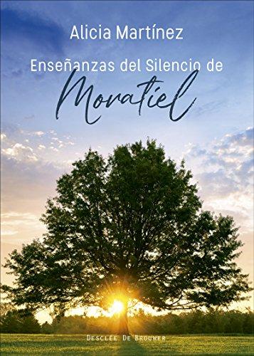 Enseñanzas del silencio de Moratiel (A los cuatro vientos) por Alicia/Fernández Moratiel, José Martínez Martínez