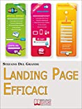 Landing Page Efficaci. Come Acquisire Clienti e Far Crescere la Tua Azienda grazie al Direct Response Marketing. (Ebook Italiano - Anteprima Gratis): Come ... Azienda grazie al Direct Response Marketing