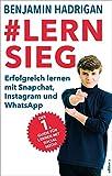 #Lernsieg: Erfolgreich lernen mit Snapchat, Instagram und WhatsApp - Benjamin Tim Hadrigan