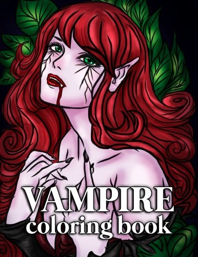 Vampire Coloring Book for Adults: 30 Large Coloring Pages for Grown Ups this Halloween with Sexy Gothic Women, Mythical Goddesses and Romantic Victorian Fantasy Designs (Vampire Der An Geschichte Halloween)
