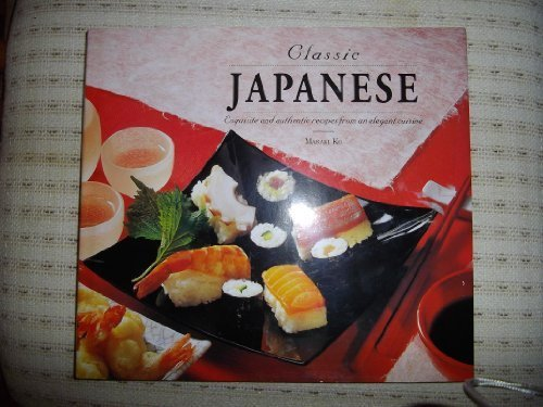 Classic Japanese: Exquisite and Authentic Recipes from an Elegant Cuisine by Ko, Masaki (1998) Paperback