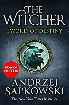 Sword of Destiny: Tales of the Witcher – Now a major Netflix show (English Edition) van [Sapkowski, Andrzej]