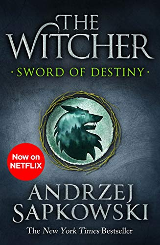 Sword of Destiny: Tales of the Witcher - Now a major Netflix show (English Edition)