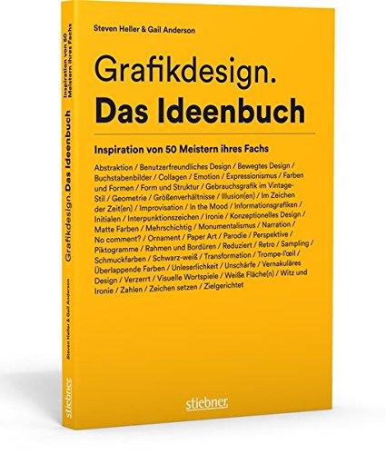 Grafikdesign. Das Ideenbuch: Inspiration von 50 Meistern ihres Fachs
