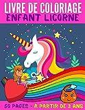Livre de coloriage enfant licorne: Cahier 50 pages grand format pour enfants à partir de 3 ans (une page pour dessiner ou écrire puis une page de magnifiques dessins de licornes)