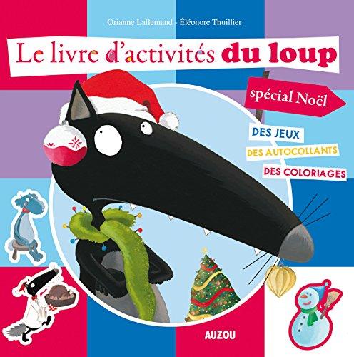 Mon livre dactivités du Loup (spécial Noël)