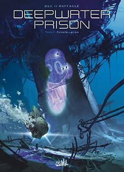 Deepwater Prison T01 : Constellation par [Bec, Christophe, Raffaele, Stefano]