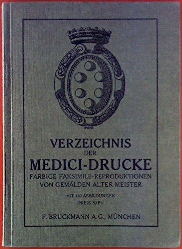 Verzeichnis der Medici-Drucke. Farbige Faksimile-Reproduktionen von Gemälden Alter Meister. -