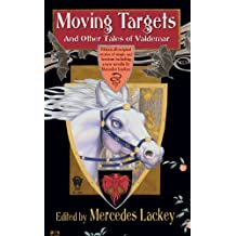 Moving Targets and Other Tales of Valdemar (Tales of Valdemar Series)