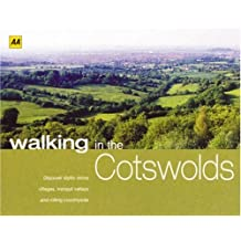 AA Walking in the Cotswolds: Discover Idyllic Stone Villages, Tranquil Valleys and Rolling Countryside (Walking Books)