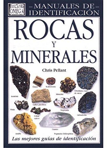 ROCAS Y MINERALES. MANUAL IDENTIFICACION (GUIAS DEL NATURALISTA-ROCAS-MINERALES-PIEDRAS PRECIOSAS) por CHRIS PELLANT