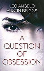 A Question of Obsession: A Romantic Thriller (Of Grace and Sin Book 1) (English Edition)
