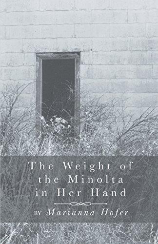 The Weight of the Minolta in Her Hand por Marianna Hofer