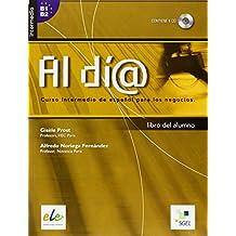 Al dia intermedio. Libro del alumno (inkl. CD) / Al día intermedio. Libro del alumno (inkl. CD): Curso intermedio de español  para los negocios. Nivel Intermedio B1/B2