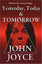 Yesterday, Today and Tomorrow (Virtual Trilogy)