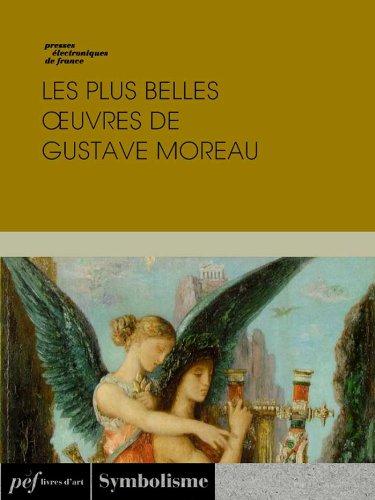 Les plus belles œuvres de Gustave Moreau por Moreau Gustave
