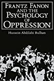 Frantz Fanon and the Psychology of Oppression (Path in Psychology)