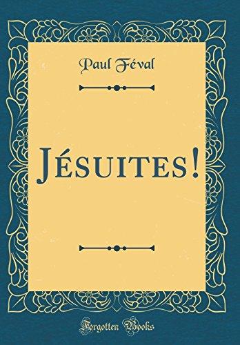 Jésuites! (Classic Reprint) par Paul Feval