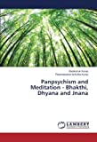 Panpsychism and Meditation - Bhakthi, Dhyana and Jnana