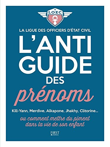 L'anti-guide des prénoms par LIGUE DES OFFICIERS D'ÉTAT CIVIL
