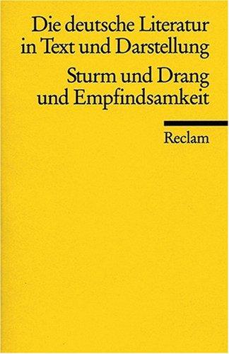 Die deutsche Literatur. Ein Abriss in Text und Darstellung: Sturm und Drang und Empfindsamkeit