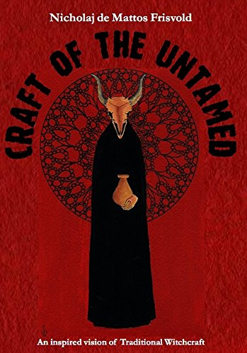Craft of the Untamed: An inspired vision of Traditional Witchcraft (English Edition)