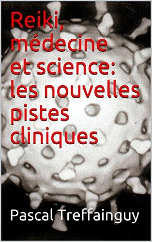Couverture du livre Reiki, médecine et science: les nouvelles pistes cliniques