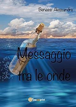 Messaggio Tra Le Onde por Alessandra Benassi