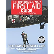 "The Official US Army First Aid Guide - Updated Edition - TC 4-02.1 (FM 4-25.11 /: Giant 8.5"" x 11"" Size: Large, Clear Print, Complete & Unabridged (Carlile Military Library)"
