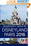 The Independent Guide to Disneyland P...