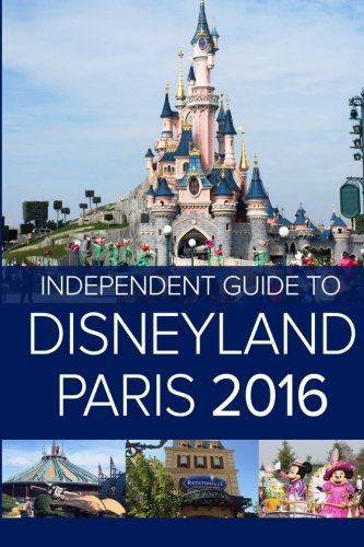 Price comparison product image The Independent Guide to Disneyland Paris 2016