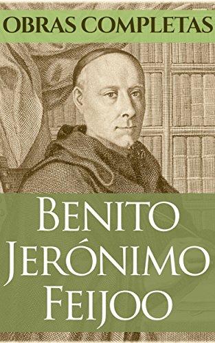 Obras Completas Fray Benito Jerónimo Feijoo por Fr. Benito Jerónimo Feijoo