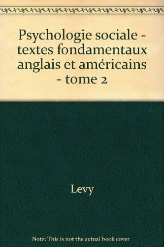 Psychologie sociale, tome 2 : textes fondamentaux anglais et américains