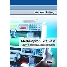 Medizinprodukte-Pass. Persönlicher Gerätepass über die Einweisung in Medizinprodukte gemäß § 5 der Medizinprodukte - Betreiberverordnung (MPBetreibV)