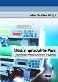 Medizinprodukte-Pass. Persönlicher Gerätepass über die Einweisung in Medizinprodukte gemäß § 5 der Medizinprodukte - Betreiberverordnung (MPBetreibV) -