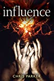 Influence: The gripping psychological thriller with a terrifying twist (Marcus Kline)