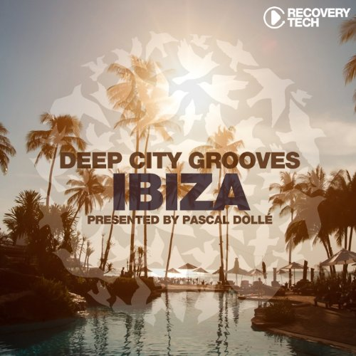 Deep City Grooves Ibiza (Prese...