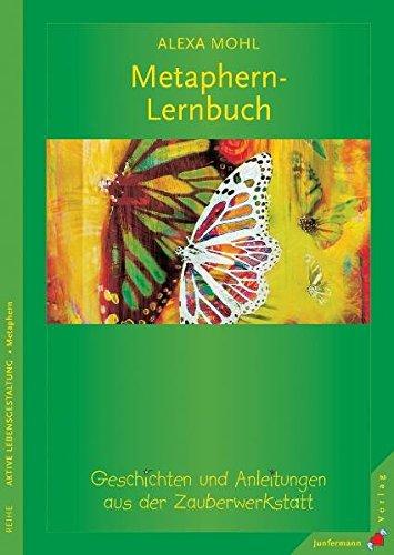 Metaphern-Lernbuch: Geschichten und Anleitungen aus der Zauberwerkstatt
